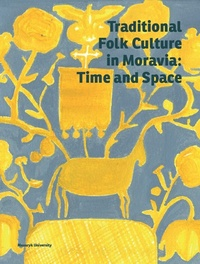 Traditional Folk Culture in Moravia: Time and Space