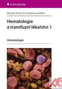 Hematologie a transfuzní lékařství I. Hematologie