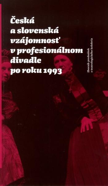 Česká a slovenská vzájomnosť v profesionálnom divadle po roku 1993