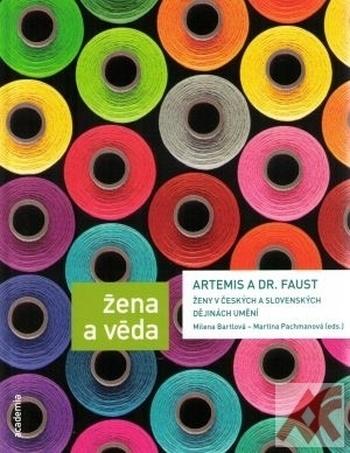 Artemis a Dr. Faust. Ženy v českých a slovenských dějinách umění
