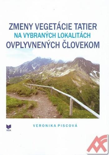 Zmeny vegetácie Tatier na vybraných lokalitách ovplyvnených človekom