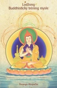 Lodžong. Budhistický tréning mysle