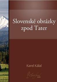Slovenské obrázky zpod Tater
