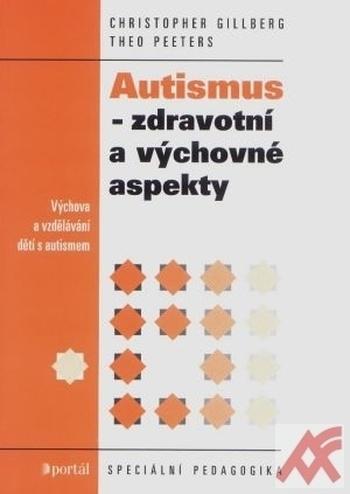 Autismus - zdravotní a výchovné aspekty