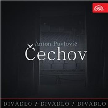 Divadlo, divadlo, divadlo - Anton Pavlovič Čechov