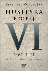Husitská epopej VI (1461 - 1471)