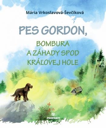 Pes Gordon, Bombura a záhady spod Kráľovej hole