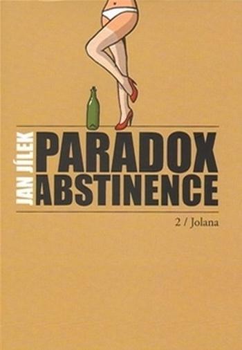Paradox abstinence. Jolana