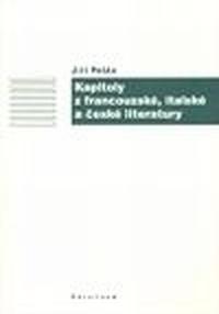 Kapitoly z francouzské, italské a české literatury