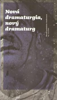 Nová dramaturgia, nový dramaturg