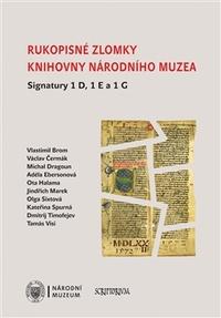 Rukopisné zlomky Knihovny Národního muzea. Signatury 1 D, 1 E a 1 G