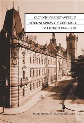 Slovník představitelů soudní správy v Čechách v letech 1849-1918