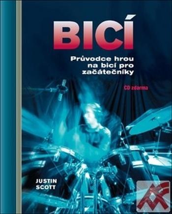 Bicí. Průvodce hrou na bicí pro začátečníky + CD