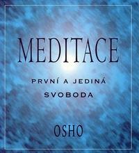 Meditace. První a jediná svoboda
