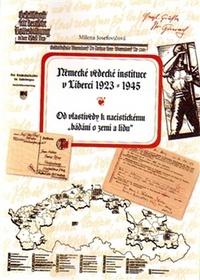 Německé vědecké instituce v Liberci 1923 -1945. Od vlastivědy k nacistickému bád