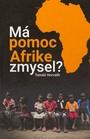 Má pomoc Afrike zmysel?