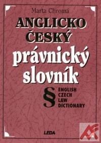 Anglicko-český právnický slovník. English Czech Law Dictionary