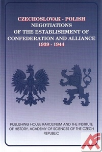 Czechoslovak-Polish Negotiations of the Establishment of Confederation and...
