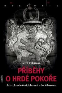 Příběhy o hrdé pokoře. Aristokracie českých zemí v době baroka