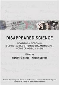 Disappeared Science. Biographical Dictionary of Jewish Scholars from Bohemia and