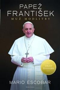 Papež František - muž modlitby