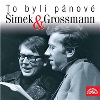 To byli pánové Šimek a Grossmann