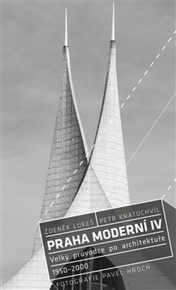 Praha moderní 4. díl. Velký průvodce po architektuře. 1950-2000