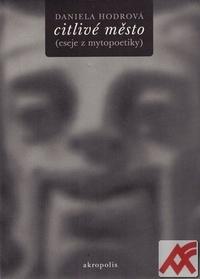 Citlivé město (eseje z mytopoetiky)