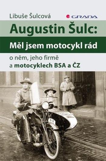 Augustin Šulc. Měl jsem motocykl rád