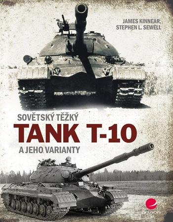 Sovětský těžký tank T-10 a jeho varianty