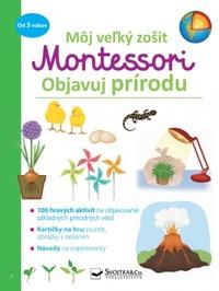 Objavuj prírodu - Môj velký zošit Montessori