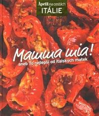 Mamma mia! aneb To nejlepší od italských matek