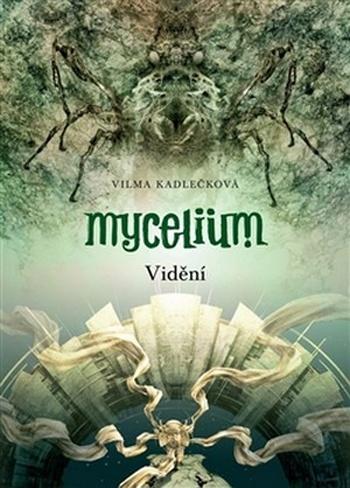Mycelium IV. Vidění