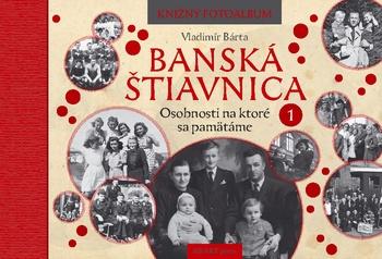 Banská Štiavnica: Osobnosti na ktoré sa pamätáme 1