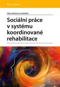 Sociální práce v systému koordinované rehabilitace