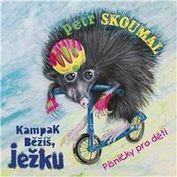Kampak běžíš, ježku. Písničky pro děti