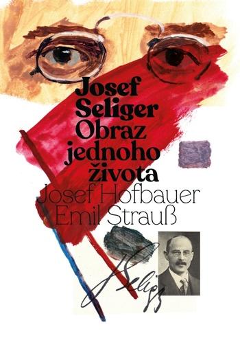 Josef Seliger - Obraz jednoho života