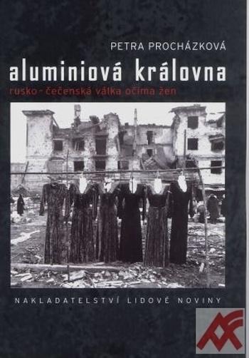Aluminiová královna - Rusko-čečenská válka očima žen