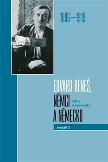 Edvard Beneš, Němci a Německo. Svazek I