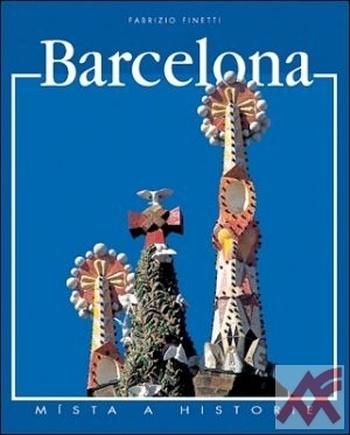 Barcelona - Místa a historie