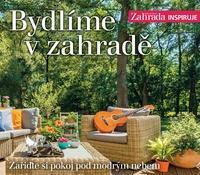 Bydlíme v zahradě - Naše krásná zahrada inspiruje