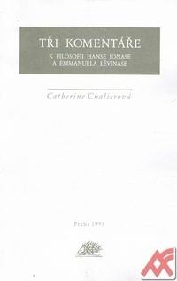 Tři komentáře k filosofii Hanse Jonase a Emmanuela Lévinase
