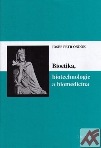 Bioetika, biotechnologie a biomedicína
