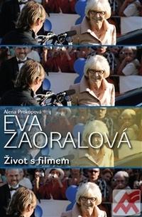 Eva Zaoralová. Život s filmem