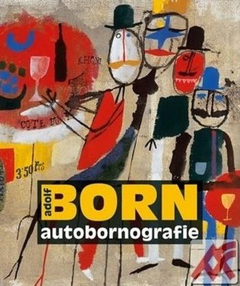 Adolf Born. Autobornografie