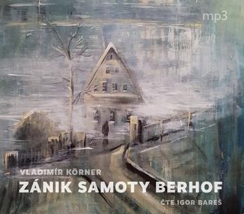 Zánik samoty Berhof - CD MP3 (audiokniha)