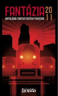 Fantázia 2011 - Antológia fantastických poviedok