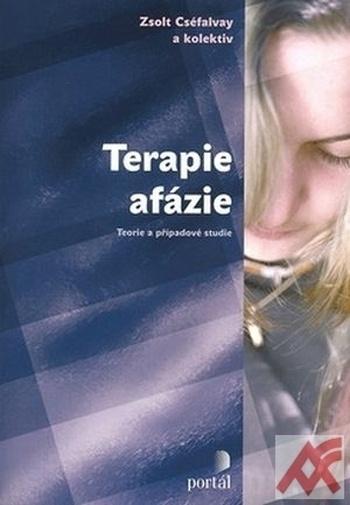 Terapie afázie. Teorie a případové studie