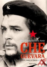 Che Guevara. Život, smrt a zrození mýtu