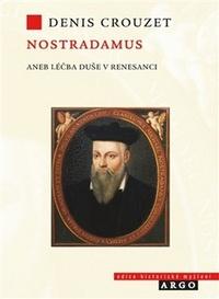 Nostradamus aneb Léčba duše v renesanci